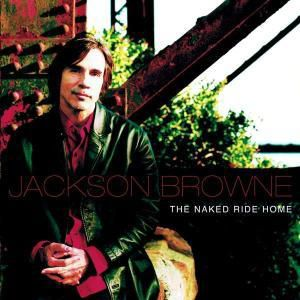The Naked Ride Home, Jackson Browne