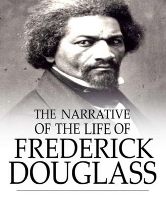 The Narrative of the Life of Frederick Douglass, Frederick Douglass