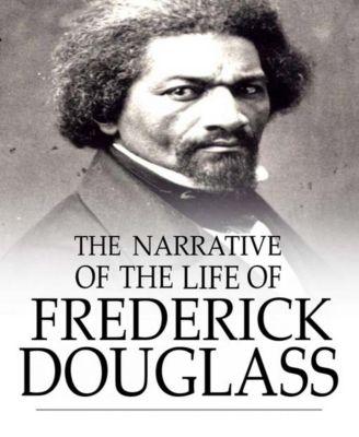 The Narrative of the Life of Frederick Douglass, Frederick Douglass