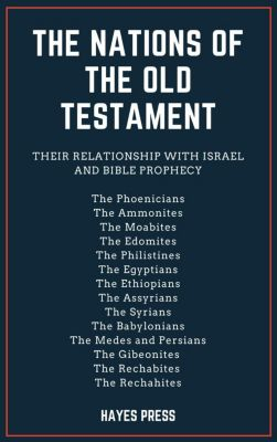 The Nations of the Old Testament: Their Relationship with Israel and Bible Prophecy, Hayes Press