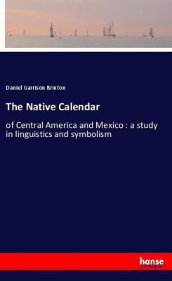 The Native Calendar, Daniel Garrison Brinton
