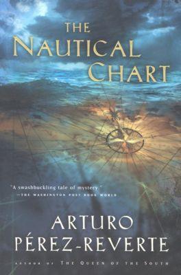 The Nautical Chart, Arturo Pérez-Reverte, Arturo Perez-Reverte
