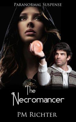 The Necromancer series: The Necromancer (The Necromancer series, #1), Pamela M. Richter