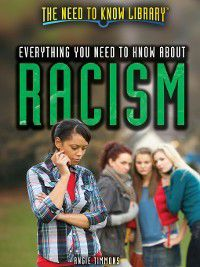 The Need to Know Library: Everything You Need to Know About Racism, Angie Timmons