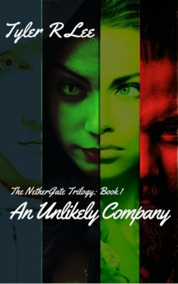 The NetherGate Trilogy: An Unlikely Company, Tyler R Lee