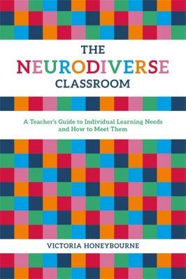 The Neurodiverse Classroom, Victoria Honeybourne