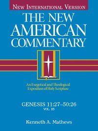 The New American Commentary: Genesis 11, Kenneth Mathews
