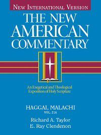 The New American Commentary: Haggai, Malachi, Richard  A. Taylor
