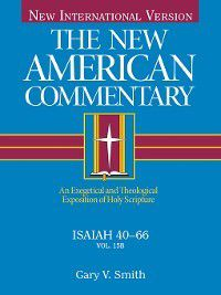 The New American Commentary: Isaiah 40-66, Gary V. Smith