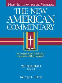 The New American Commentary: Zechariah, George Klein