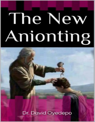 The New Anionting, Dr. David Oyedepo