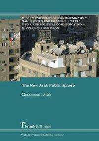 The New Arab Public Sphere, Muhammad I. Ayish