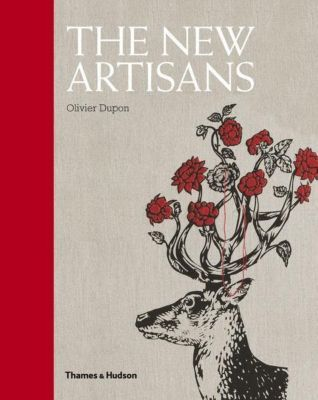 The New Artisans, Olivier Dupon