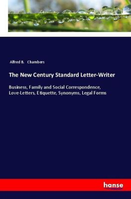 The New Century Standard Letter-Writer, Alfred B. Chambers