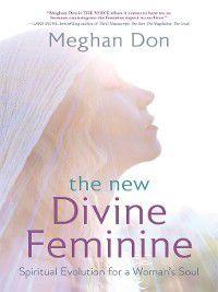 The New Divine Feminine, Meghan Don