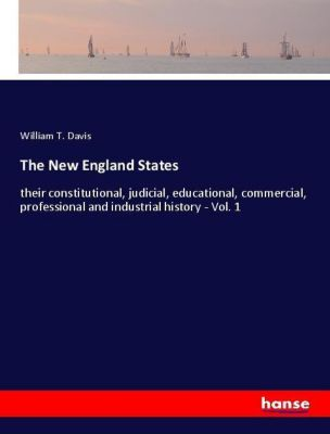 The New England States, William T. Davis