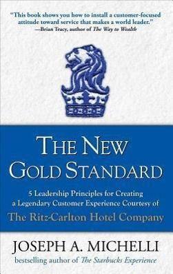 The New Gold Standard, Joseph A. Michelli