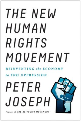 The New Human Rights Movement, Peter Joseph