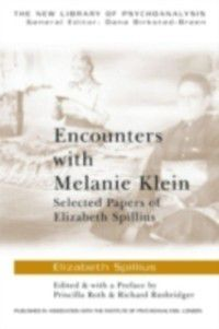 The New Library of Psychoanalysis: Encounters with Melanie Klein, Elizabeth Spillius