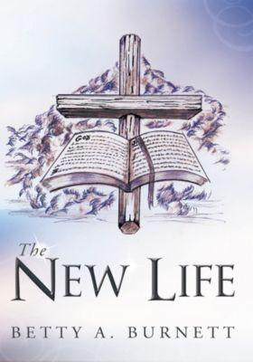 The New Life, Betty A. Burnett