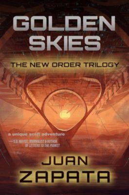 The New Order Trilogy: Golden Skies, Juan Zapata
