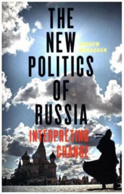 The New Politics of Russia, Andrew Monaghan