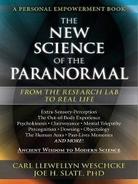 The New Science of the Paranormal, Joe H. Slate, Carl Llewellyn Weschcke