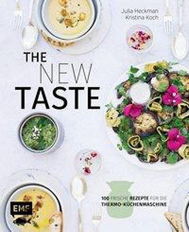 The new taste - 100 frische Rezepte für die Thermo-Küchenmaschine Buch