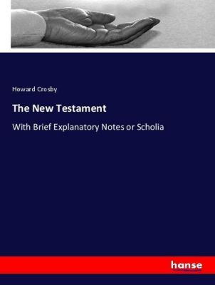 The New Testament, Howard Crosby