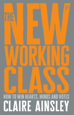 The new working class, Claire Ainsley