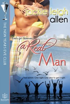 The New Year's Eve Club: A Real Man: The New Year's Eve Club, Jackie Leigh Allen