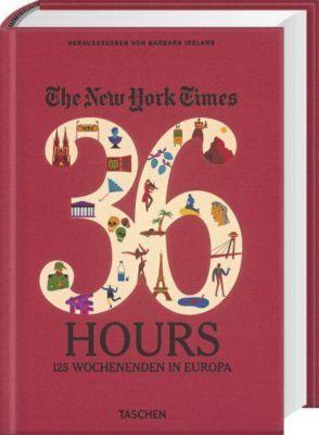 The New York Times, 36 Hours. 125 Wochenenden in Europa, Barbara Ireland