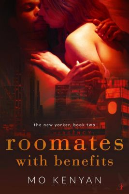 The New Yorkers: Roommates with Benefits (The New Yorkers, #2), MO Kenyan
