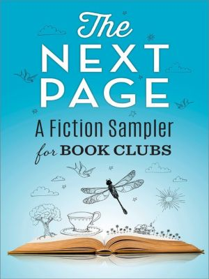 The Next Page: A Fiction Sampler for Book Clubs: The Gilded Life of Matilda DuplaineCome Away with MePretty BabyThe Good GirlThe Wonder of All ThingsLittle Mercies, Heather Gudenkauf, Jason Mott, Mary Kubica, Alex Brunkhorst, Karma Brown