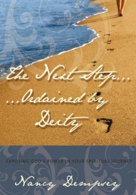 The Next Step...Ordained by Deity, Nancy Dempsey