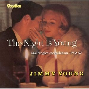 The Night Is Young / Singles, Jimmy Young