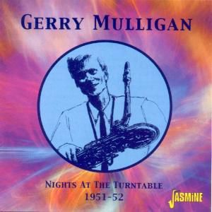 The Nights At The Turntable 1951-1952, Gerry Mulligan