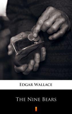 The Nine Bears, Edgar Wallace