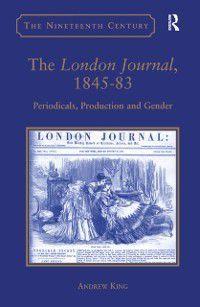 The Nineteenth Century Series: London Journal, 1845-83, Andrew King