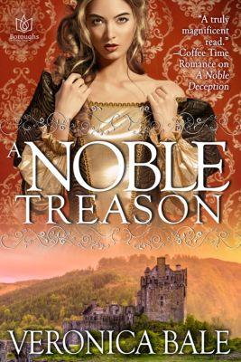 The Noble Highlands: A Noble Treason, Veronica Bale