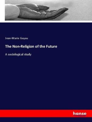 The Non-Religion of the Future, Jean-Marie Guyau