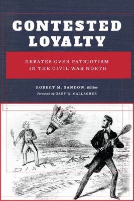 The North's Civil War: Contested Loyalty