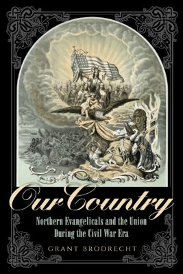 The North's Civil War: Our Country, Grant R. Brodrecht