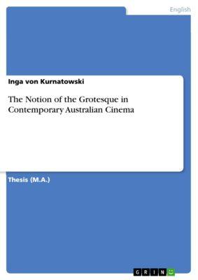The Notion of the Grotesque in Contemporary Australian Cinema, Inga von Kurnatowski