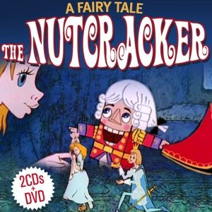 The Nutcracker.A Fairy Tale.Cd+Dvd, Music By Tschaikowsky-Cartoon