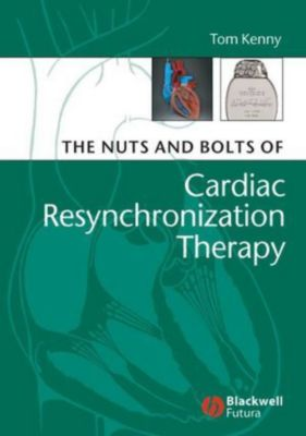 The Nuts and Bolts of Cardiac Resynchronization Therapy, Thomas P. Kenny