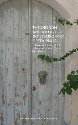 The Oberon Anthology of Contemporary Greek Plays, Nina Rapi, Akis Dimou, Charalampos Giannou, Lena Kitsopoulou, Yannis Mavritsakis