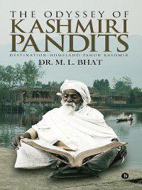 The Odyssey Of Kashmiri Pandits, M.L.BHAT