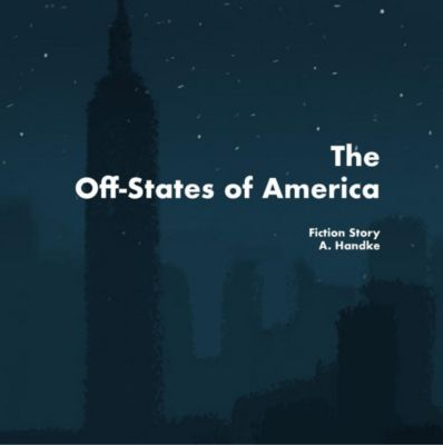 The Off-States of America, A. Handke