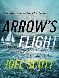 The Offshore Novels: Arrow's Flight, Joel Scott